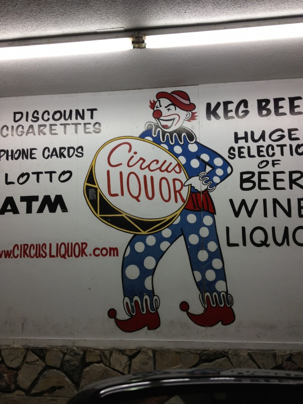 This was the liquor store by our house. Who doesn't like clowns pedaling liquor while playing a drum?